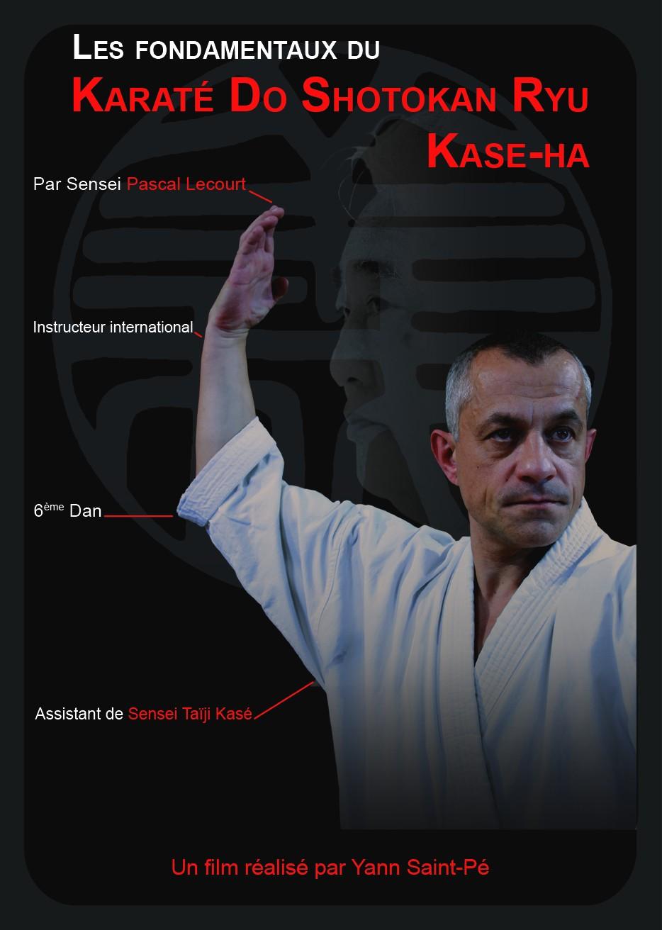 DVD Pascal Lecourt - Les fondamentaux du Karaté Do Shotokan Ryu Kase-Ha