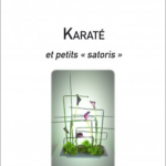 "[Lecture Budo] Karaté et petits ""satoris"""